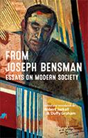 From Joseph Bensman: Essays on Modern Society Edited by Robert Jackall and Duffy Graham